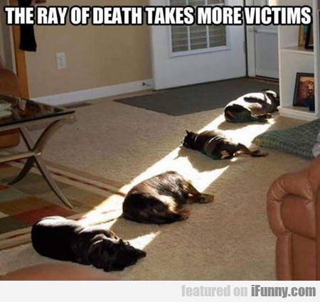 The Ray Of Death Takes More Victims