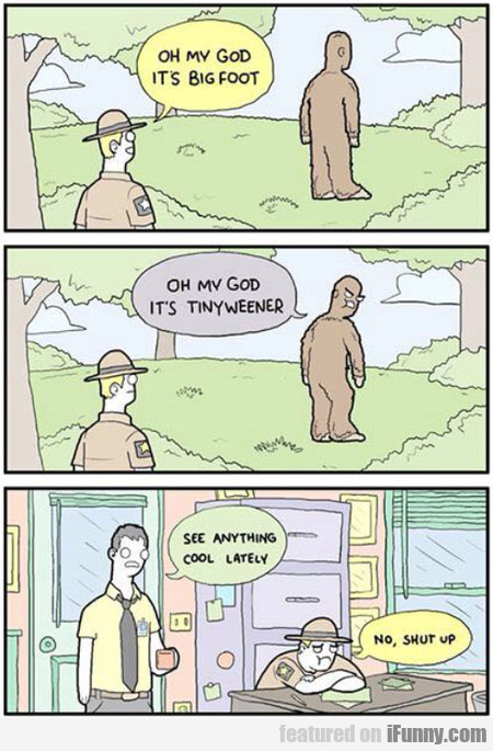 Oh My God It's Bigfoot