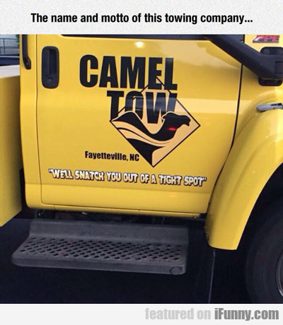 The Name And Motto Of This Towing Company...