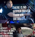 There Is No Better Driver Than Vin Diesel...