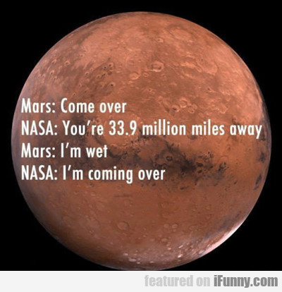 Mars: Come Over...