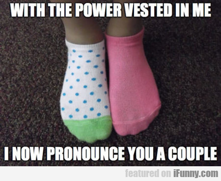 With The Power Vested In Me...