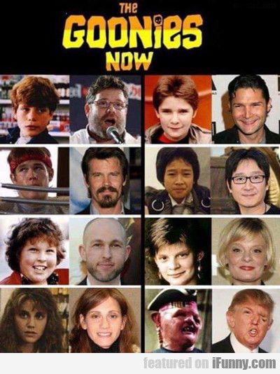 The Goonies Now...