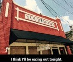 I Think I'll Be Eating Out Tonight...