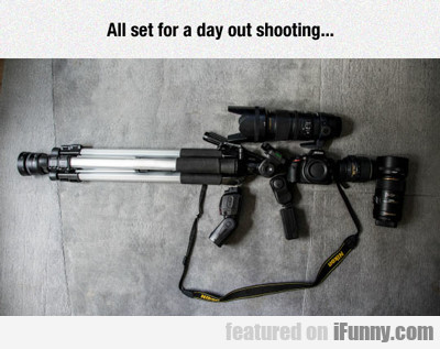 all set for a day of shooting...