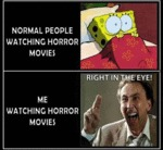 Normal People Watching Horror Movies...