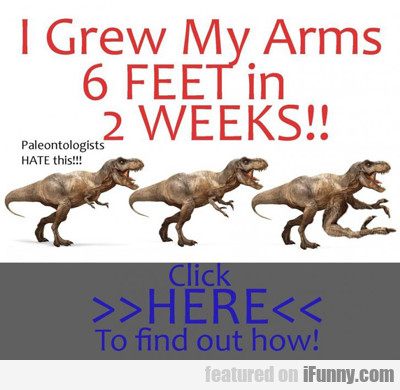 I Grew My Arms In Six Weeks...