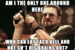 Am I The Only One Around Here Who Can Eat Taco...