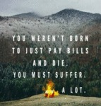 You Weren't Born To Just...