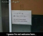 I Guess I'm Not Welcome Here...