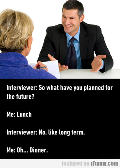 so what have you planned for the future?