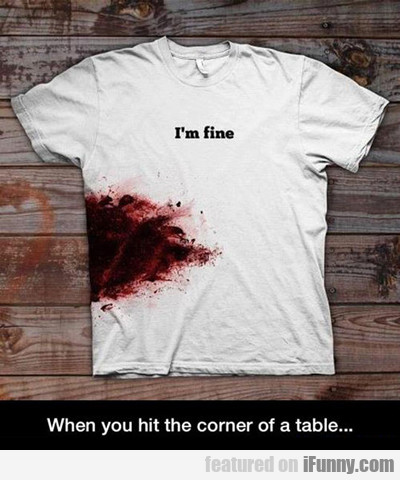 When You Hit The Corner Of A Table...