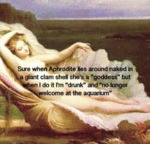 Sure When Aphrodite Lies Around...