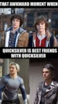 That Awkward Moment When Quicksilver Is...