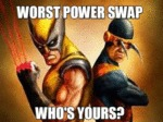 Worst Power Swap....