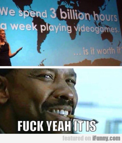 We Spend 3 Billion Hours...