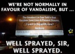 We Are Not Normally In Favor Of Vandalism...