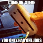 Come On Steve....