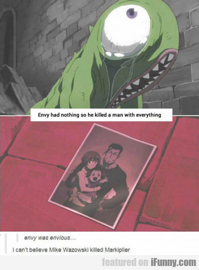 Envy Had Nothing, So He Killed A Man...