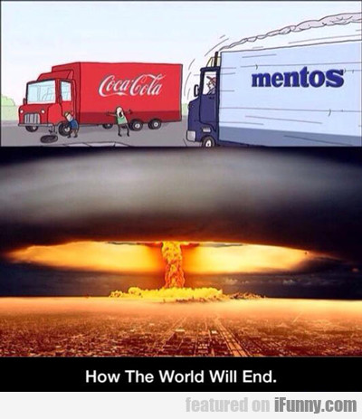 How The World Will End...