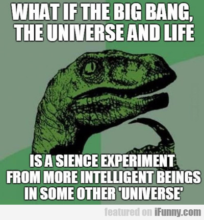 What If The Big Bang...