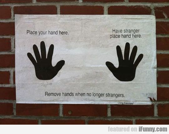 Remove Hands When No Longer Strangers
