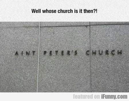 Well Whose Church Is It Then?