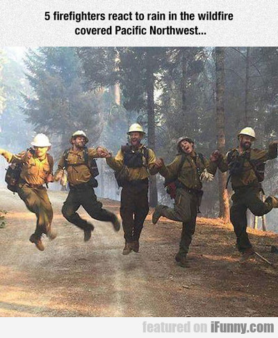 5 Firefighters React To Rain...