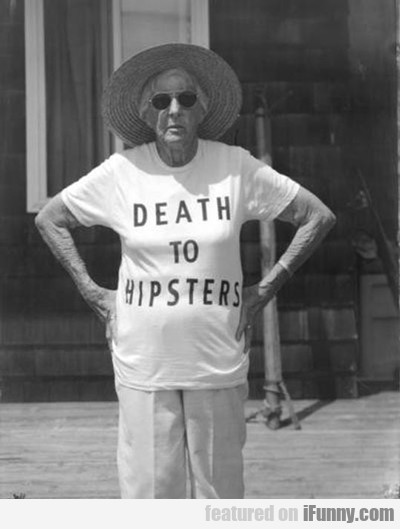 Death To Hipsters...