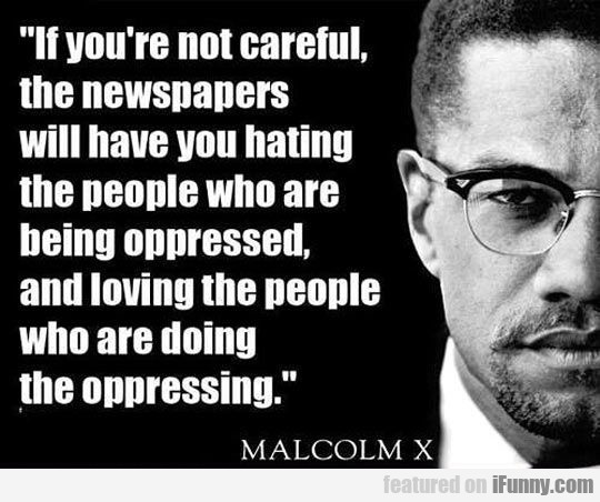 If You're Not Careful, The Newspapers