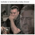Bukkake Is Basically A...