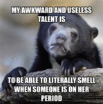 My Awkward And Useless Talent Is...