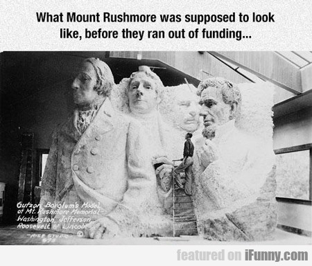 What Mount Rushmore Was Supposed To Look Like