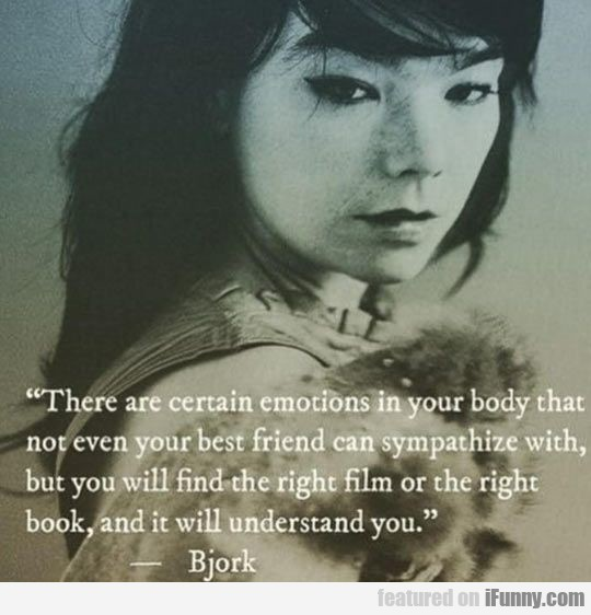 There Are Certain Emotions In Your Body