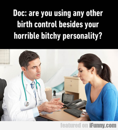 Doc: Are You Using Any Other Birth Control?