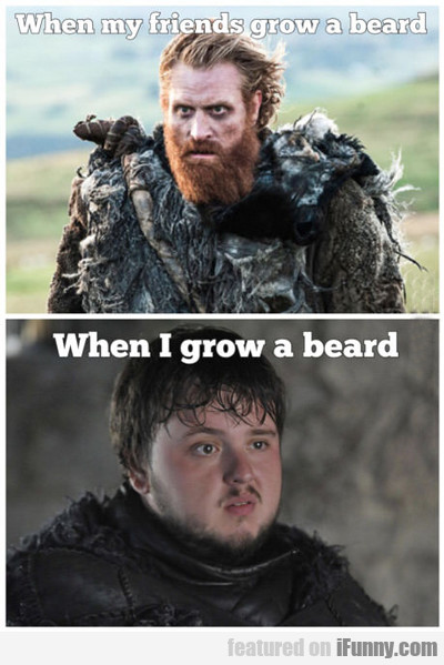 When My Friend Grows A Beard...