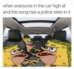 When Everyone In The Car Is High Af...