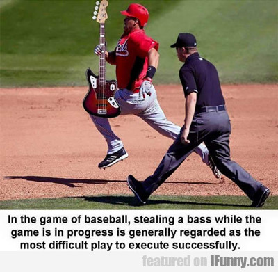 in the game of baseball, stealing a bass...
