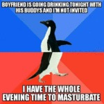 Boyfriend Is Going Drinking Tonight...