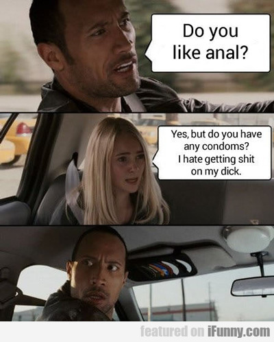 Do You Like Anal?
