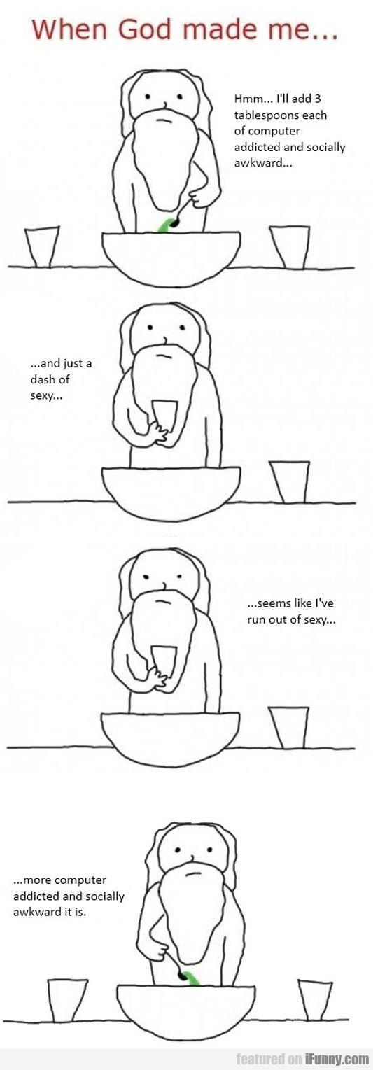 When god made me