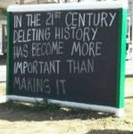 In The 21st Century Deleting History Has B