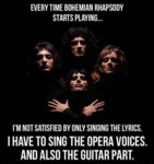 Every Time Bohemiam Rhapsody Plays...