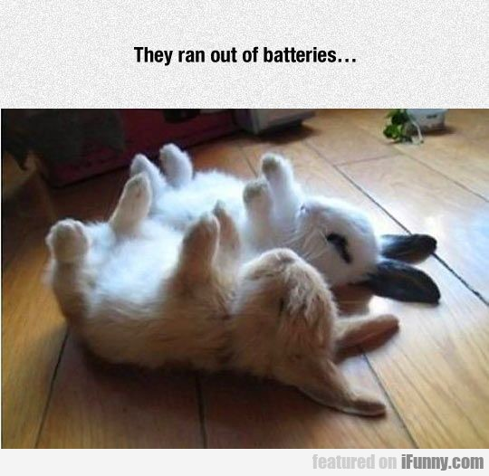 They Ran Out Of Batteries