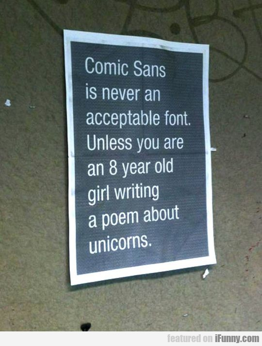 Comic Sans Is Never An Acceptable Font