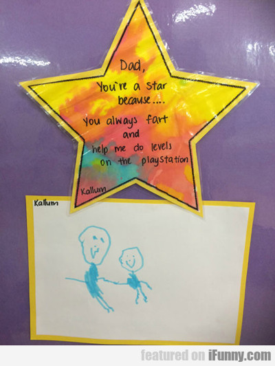 Dad, You're A Star Because...