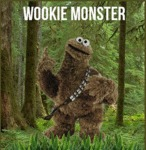 Wookie Monster...