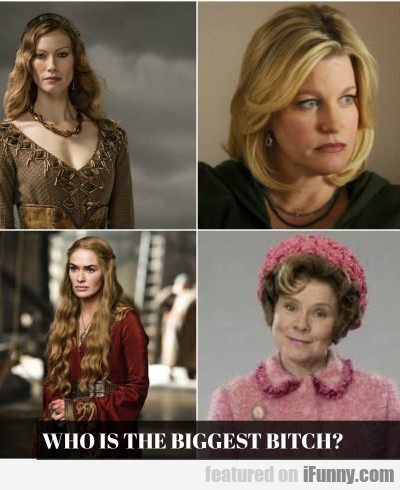 who is the biggest bitch?
