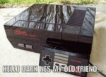 Hello Dark Nes My Old Friend...