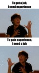 To Get A Job, I Need Experience...